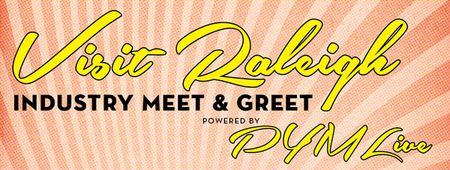 Visit Raleigh Industry Meet & Greet Powered by PYM LIVE