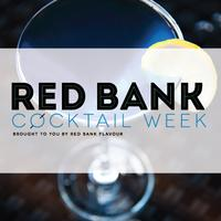 Red Bank Cocktail Week (Ages 21 and over)