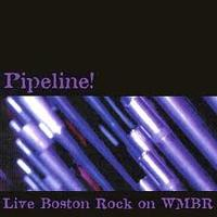 WMBR's Pipeline! at 25 Presents: 50 Years of Boston...