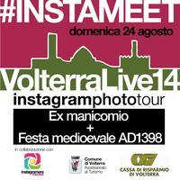 #INSTAMEET [ Domenica 24 agosto ] Volterra Live 2014