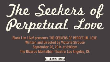 Black List Live! presents THE SEEKERS OF PERPETUAL LOVE