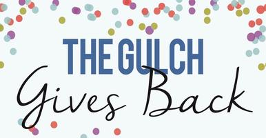 The Gulch Gives Back