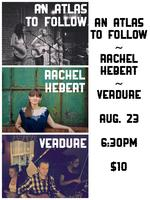 An Atlas To Follow, Rachel Hebert & Verdure Live At...