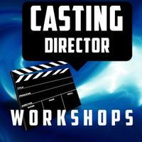 Casting Director Workshop (10 Casting Directors...