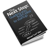 The Next step: Guiding you from idea to startup