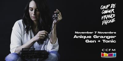 Coup de coeur francophone au CCFM: Anique Granger +...