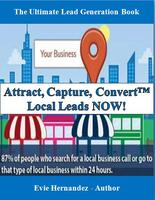 Attract, Capture, Convert™  Local Leads NOW!