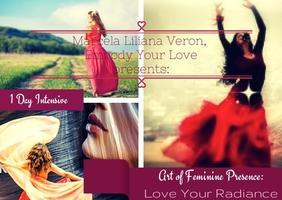 Art of Feminine Presence: Love Your Radiance - 1 Day...