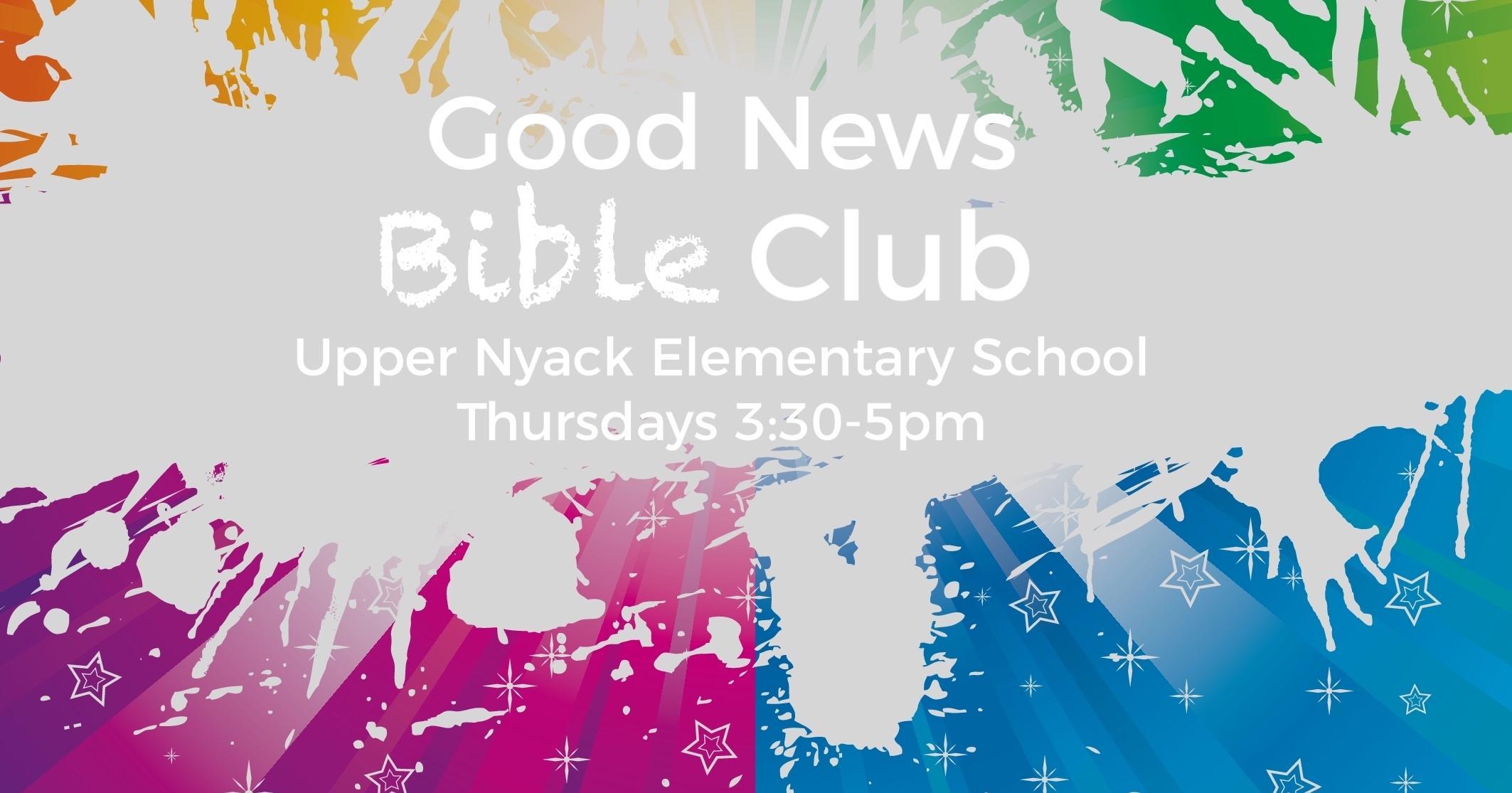 Good News Bible Club @ Upper Nyack Elementary School! THURSDAYS 3:30-5pm