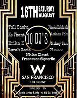 W Hotel San Francisco | SPECIAL EVENT W/ 10 DJ's |...