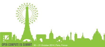 Open Compute European Summit 2014: October 30-31
