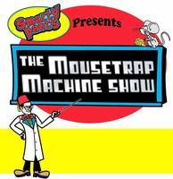 The Mousetrap Machine Science Show