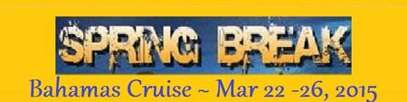 Big Spring Break Cruise 2015 - 4 Day Bahamas Cruise...