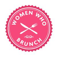 "Women Who Brunch - 1 Year Anniversary ""Breakfast for..."