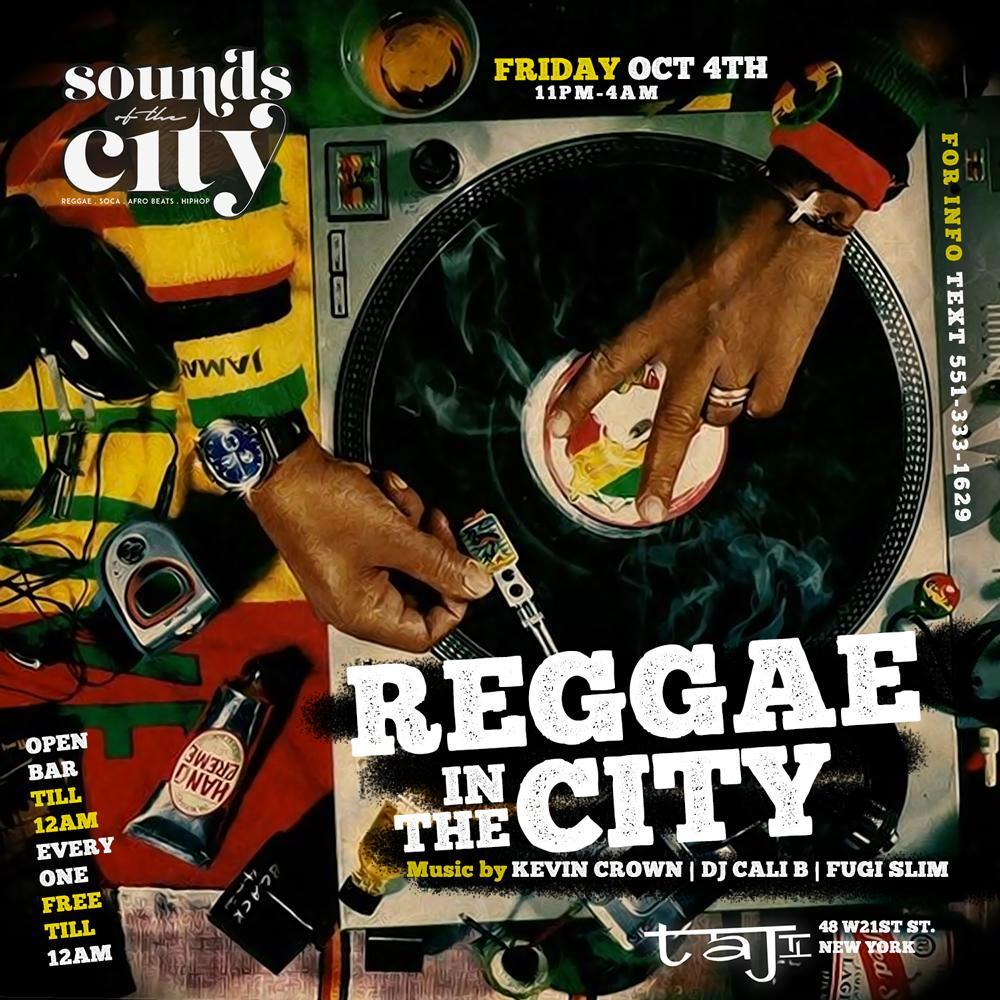 Reggae In The City   Open Bar  Free Entry  Birthdays Free All Night