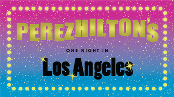Perez Hilton's One Night in Los Angeles