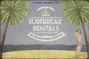 San Franpsycho Presents Surfbreak Rentals One Year...