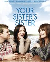 """Your Sister's Sister"" Screening & Q&A with Filmmaker..."