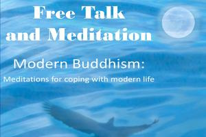 Free Talk and Meditation: Modern Buddhism for coping...