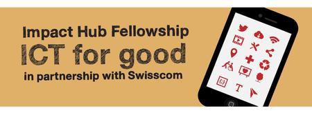 Impact Hub Fellowship ICT for Good: GRANDE FINALE