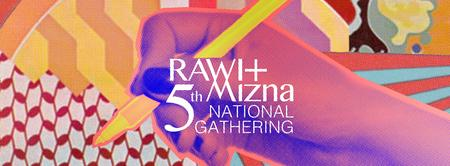 RAWI+Mizna 5th National Gathering: an Arab American...