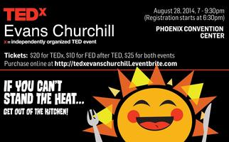 TEDx EvansChurchill: If You Can't Stand the Heat, Get...