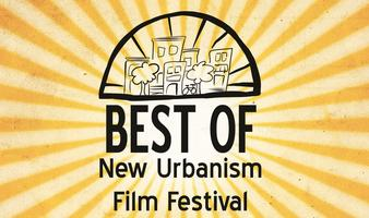 FREE SCREENING: BEST OF NEW URBANISM FILM FESTIVAL