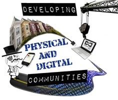 Developing Physical & Digital Communities