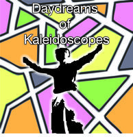 Daydreams of Kaleidoscopes