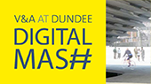 V&A at Dundee Digital Mash