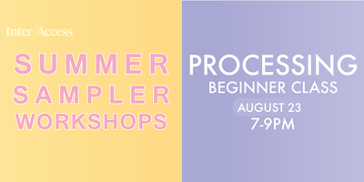 Summer Sampler Workshop: Processing Quick Class