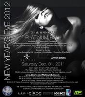 2012 New Years Eve 2nd Annual Platinum Ball ~...