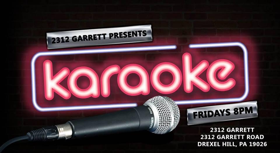 Friday Karaoke at 2312 Garrett (Drexel Hill   Delaware County, PA)