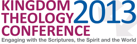Kingdom Theology Conference 2013