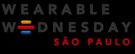 """Wearable Wednesday São Paulo - """"O impacto das..."""