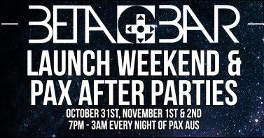 Beta Bar: Launch Weekend & PAX After Parties