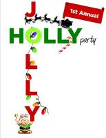 1st Annual Jolly Holly Party