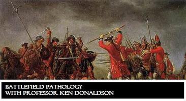 Battlefield Pathology with Professor Ken Donaldson