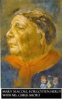 Mary Seacole, Forgotten Hero?