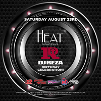 DJ REZA Birthday Celebration at Heat in Orange County