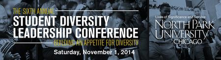 Sixth Annual Student Diversity Leadership Conference