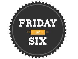 FridayatSix.com LIVESTREAM FridayatSix.com/live