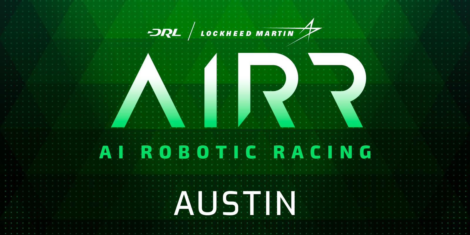 Drone Racing League: Artificial Intelligence Robotic Racing (AIRR) World Championship