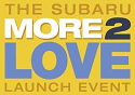 More 2 Love Launch Event for Subaru Legacy and Outback