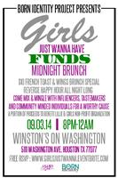 """Girls Just Wanna Have Funds"" Midnight Brunch"
