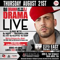 DJ DRAMA LIVE in SAN JOSE @ AGENDA LOUNGE   City Shawn...