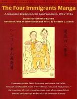 Four Immigrants Manga: A Japanese Experience in San...