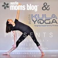 "Austin Moms Blog ""Yoga + Childcare"" with Austin Kula..."