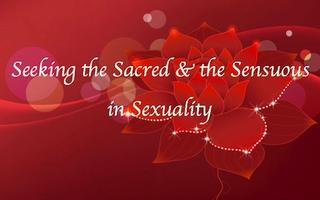 Seeking the Sacred and the Sensuous in Sexuality Worksh...