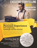 Executive Storytelling with Mr. Ira Koretsky, UMD MBA...